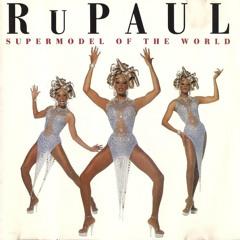 RuPaul - Supermodel (You Better Work) [Breakdown Remix]