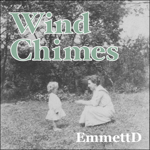 Wind Chimes (mastered by Justin Newton)[on music sites]
