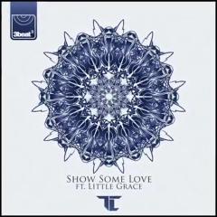 TC - Show Some Love (feat. Little Grace)