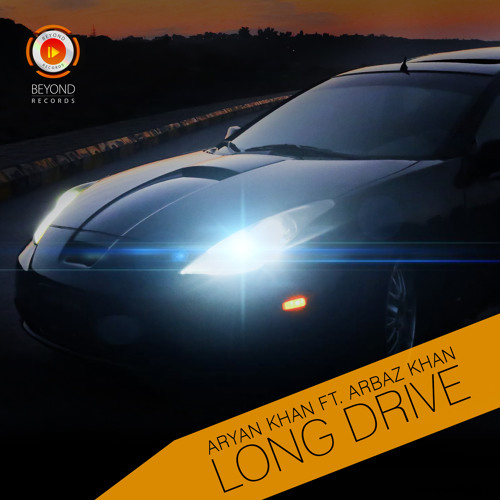 Long Drive | Aryan Khan ft. Arbaz Khan | Beyond Records.mp3