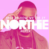 Montell Jordan - This Is How We Do It (NORTHIE Remix)