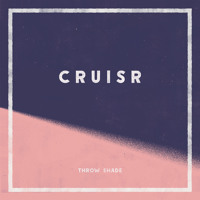 CRUISR Throw Shade Artwork