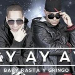Baby Rasta Y Gringo - Ay Ay Ay (Dj Sikatronick)