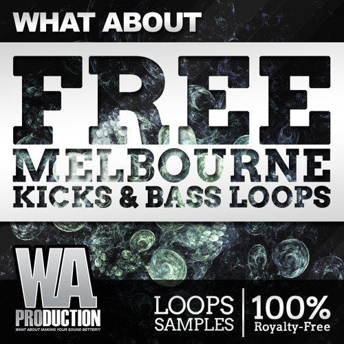 Free Melbourne Kicks & Bass Loops ! (W. A. Production)
