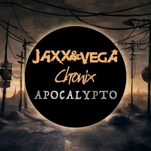 Jaxx & Vega Vs. Chronix - Apocalypto (Original Mix) OUT NOW!