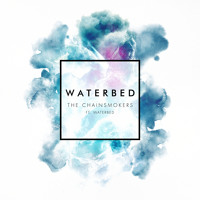 The Chainsmokers - Waterbed (Ft. Waterbed)