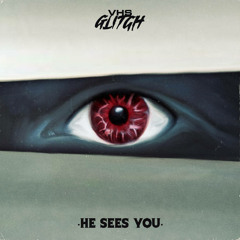 He Sees You