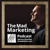 Mad Marketing 52: Twitter's CEO, Google + Connections are Weird, and More