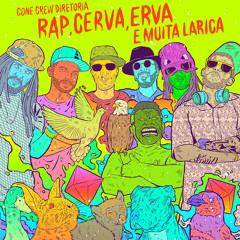 ConeCrewDiretoria - Rap Cerva Erva & Muita Larica (prod. Papatinho)