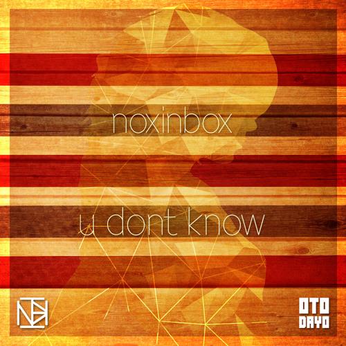 NoxInBox - U Don't Know