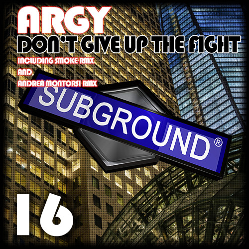 SUB016 Argy - Don't Give Up The Fight (Preview) [OUT NOW]