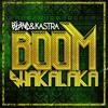 BOOMSHAKALAKA - DJ BL3ND & KASTRA