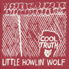 Little Howlin' Wolf - Tears Were Fallin' Down Her Face