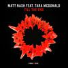 Matt Nash Feat. Tara McDonald - Till The End