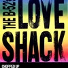 LOVE SHACK - THE B-52's  (CHOP SHOP MIX)