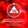 Sonnengruss ft. Matt Kovac - Day & Night (Deep Chills Remix)