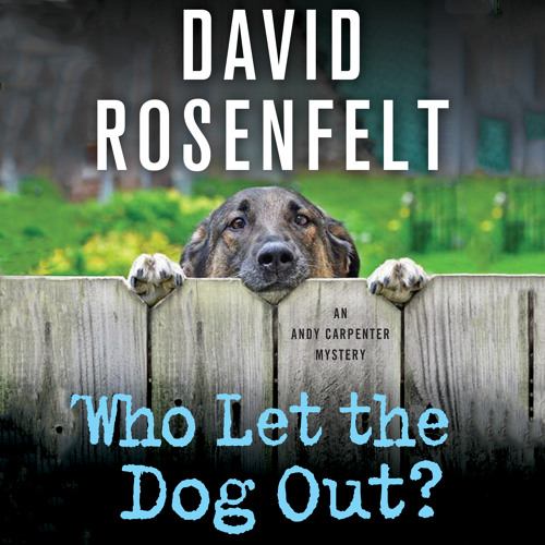 Who Let The Dog Out? by David Rosenfelt audiobook excerpt