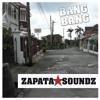 Zapata Soundz - Bang Bang - Mixtape 2015 - Free Download