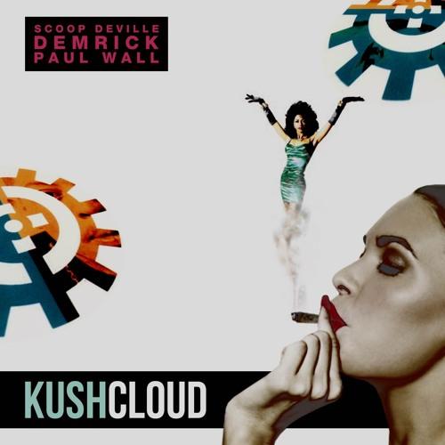 Scoop Deville & Demrick - Kush Cloud (feat. Paul Wall)
