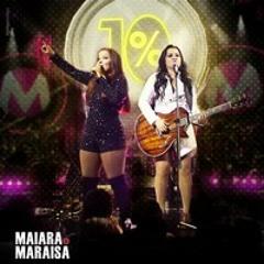 Maiara e Maraisa - 10 Por Cento (10%)