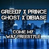 Download Greedy X Prince Ghost X DiBiase-Come my way freestyle Mp3