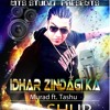 Download Idhar Zindagi Ka (Mashup by MURAD & TASHU) Mp3