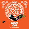 Major Lazer & DJ Snake - Lean On (feat. MØ)(Ty Dolla $ign Remix)