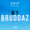 Chip - 'My Bruddaz' (feat. Wiley & Frisco)