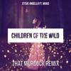 Steve Angello ft. Mako - Children Of The Wild (That Murdock Remix)