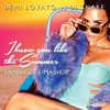 Demi Lovato X DJ Snake - You Know You Like The Summer (Sample Gee Mashup)