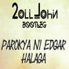 Parokya Ni Edgar - Halaga (2oll John Bootleg)