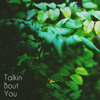 """""""Talkin' Bout You"""" [FREE DOWNLOAD: www.homageproductions.com]"""