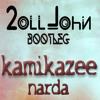 Kamikazee - Narda (2oll John Bootleg)