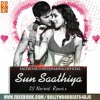 SUN SAATHIYA - DJ NARWAL REMIX(link in discription)