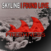 Skyline - I Found Love (Original Mix)