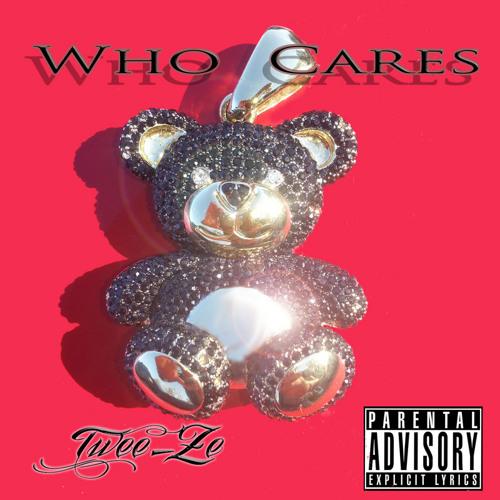 Twee-Ze -Who Cares
