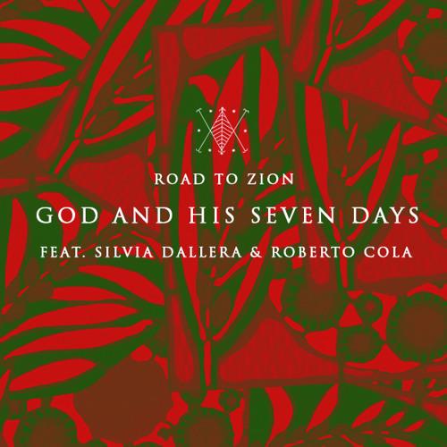 Road To Zion - God And His Seven Days Feat. Silvia Dallera & Roberto Cola