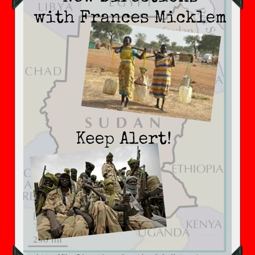 New Directions with Frances Micklem - The Sudan - Keep Alert