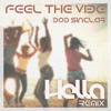 Bob Sinclar - Feel The Vibe (Hella Remix) Free Extended Download