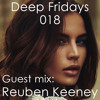 Deep Fridays 18 // Guest Mix By Reuben Keeney