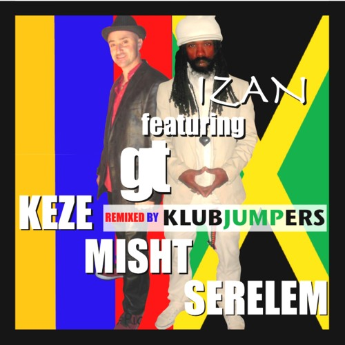 Izan feat. GT Track:Keze Misht Serelem Remix By Klubjumpers Extended Mix