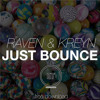 Raven & Kreyn - Just Bounce [Exclusive Tunes Network]