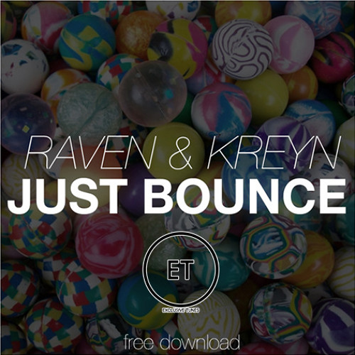 Raven Y Kreyn - Just Bounce (Dj Blade Edit)