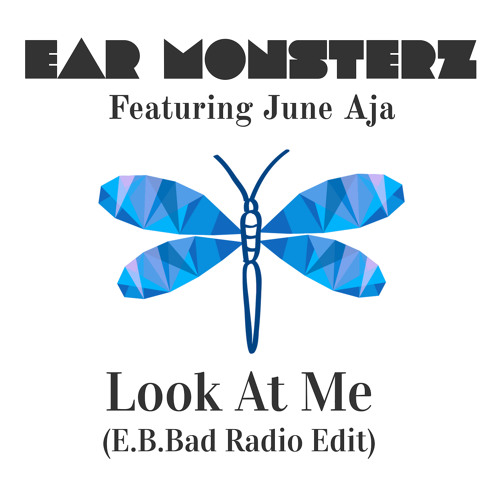 Look At Me (E.B.Bad Radio Edit) (Ft. June Aja)