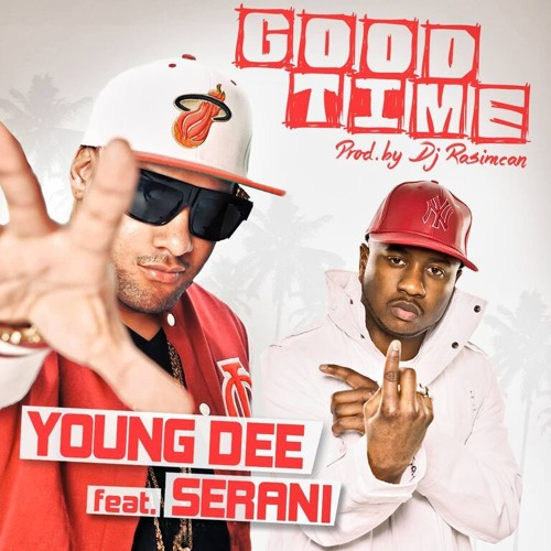 Young Dee Ft. Serani - Good Time (Extended) Prod by DJ Rasimcan