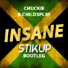 Chuckie & Childsplay - Insane (STIKUP Bootleg)