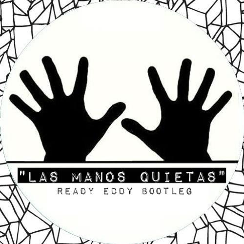 Las Manos Quietas ( Dub Bootleg )