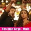 Hasi Ban Gaye | Hamari Adhuri Kahani Full Song ft Abhi