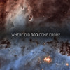 Where Did God Come From? (feat. Carl Sagan)