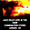 LOVE IN THE DARK -By Jack Beazly - Produced By Dj Jeffy D for Combination Studio , London ,U.K.